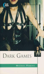 Dark Games : Blue Moon Erotica Series - Michael Perkins
