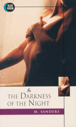 In the Darkness of the Night : Blue Moon Erotica Series - M. Sanders