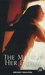 The Man of Her Dream : Blue Moon Erotica Series - Briony Shilton