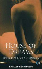 House of Dreams : Book I : Aurochs & Angels - Blue Moon Erotica Series