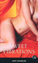 Sweet Vibrations : Blue Moon Erotica Series - Jeff Charles