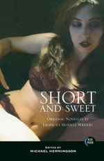 Short and Sweet : Original Novellas by Erotica's Hottest Writers - Michael Hemmingson