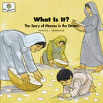 What Is It? : The Story of Manna in the Desert - Patricia L Nederveld