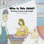 Who Is This Child? : God Loves Me Storybooks #28 - Patricia L Nederveld