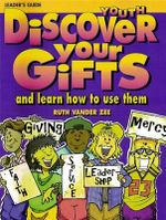 Discover Your Gifts - Youth Ldg - Ruth Vander Zee