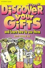 Discover Your Gifts - Youth Stu - Ruth Vander Zee