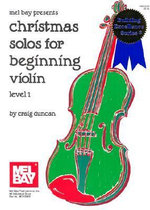 Christmas Solos for Beginning Violin : Level 1 - Dr Craig Duncan