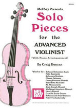 Mel Bay Presents Solo Pieces for the Advanced Violinist - Dr Craig Duncan