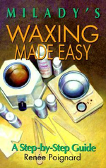 Waxing Made Easy : A Step-by-step Guide - Renee Poignard