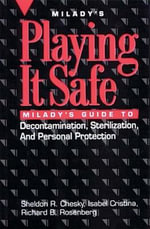 Playing it Safe : Milady's Guide to Decontamination, Sterlization, and Personal Protection - Sheldon R. Chesky