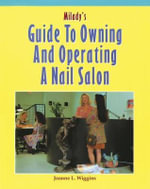 Milady's Guide to Owning and Operating a Nail Salon - Joanne L. Wiggins