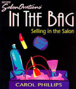In the Bag : Selling in the Salon - Carol Phillips