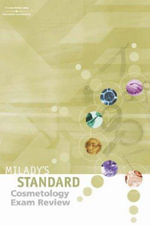 Milady's Standard Cosmetology Exam Review - Milady Publishing Company
