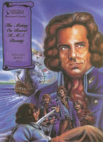 The Mutiny on Board H.M.S. Bounty : Illustrated Classics - William Bligh