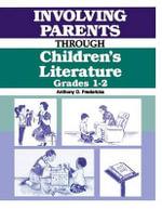 Involving Parents Through Children's Literature : Grades 1-2 - Anthony D. Fredericks