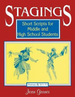 Stagings : Short Scripts for Middle and High School Students - Joan Garner
