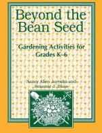 Beyond the Bean Seed : Gardening Activities for Grades K-6 - Nancy Allen Jurenka