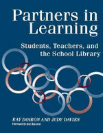 Partners in Learning : Students, Teachers and the School Library - Ray Doiron