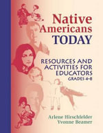 Native Americans Today: Grades 4-8 : A Resource Book for Teachers - Arlene B. Hirschfelder