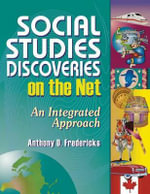 Social Studies Discoveries on the Net : An Integrated Approach - Anthony D. Fredericks