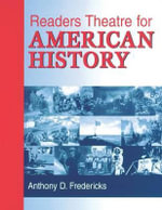 Readers Theatre for American History : Readers Theatre - Anthony D. Fredericks