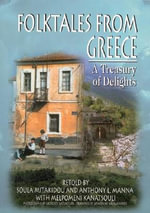 Folktales from Greece : A Treasury of Delights - Christodoula Mitakidou