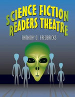 Science Fiction Readers Theatre : Readers Theatre - Anthony D. Fredericks