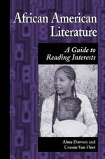 African American Literature : A Guide to Reading Interests - Alma Dawson