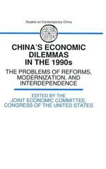 China's Economic Dilemmas in the 1990's : The Problem of Reforms, Modernisation and Interdependence - Joint Economic Committee, Congress of the United States
