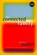 The Connected Family : Bridging the Digital Generation Gap - Seymour Papert