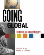 Going Global : The Textile and Apparel Industry - Myrna B. Garner