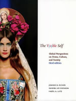 The Visible Self : Global Perspectives on Dress, Culture, and Society - Joanne Bubolz Eicher