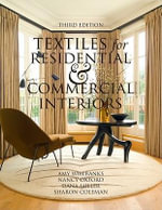 Textiles for Residential and Commercial Interiors 3rd Edition : Strong Women, Flowers, Animals, Children, Christma... - Amy; Oxford, Nancy; Miller, Da Wilbanks