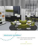 Electronic Workflow for Interior Designers and Architects - Andrew Brody