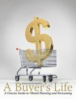 A Buyer's Life : A Concise Guide to Retail Planning and Forecasting - Dana Connell