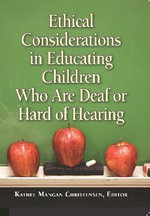Ethical Considerations in Educating Children Who Are Deaf or Hard of Hearing : Bigger on the Inside - Kathee Mangan Childrensen