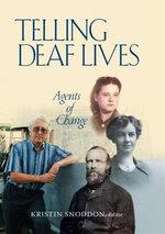 Telling Deaf Lives : Agents of Change