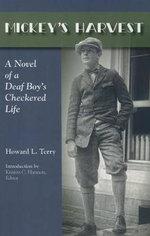 Mickey's Harvest : A Novel of a Deaf Boy's Checkered Life - Howard L. Terry