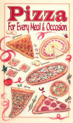 Pizza : For Every Meal & Occasion