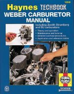 The Haynes Weber Carburetor Manual : Zenith Stromberg-Su Carburetor Manual - A. K. Legg