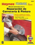 Manual Automotriz Para La Reparacion de Carroceria & Pintura Haynes Techbook - Don Pfeil