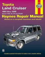 Toyota Land Cruiser Automotive Repair Manual : 1980 to 1996 - Jeff Kibler