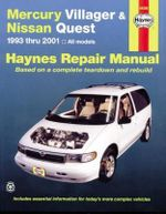 Mercury Villager and Nissan Quest Automotive Repair Manual : 1993 to 2001 - Jeff Kibler