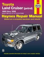 Toyota Land Cruiser Automotive Repair Manual : 1980 to 1998 - Jeff Kibler