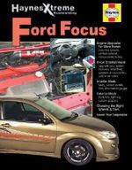 Haynes Xtreme Customizing Ford Focus : Guide to Inspecting and Buying a Used Car - John Haynes