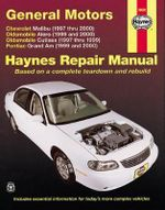 Chevrolet, Oldsmobile, Pontiac Automotive Repair Manual : Malibu, Alero and Cutlass, Grand Am - Jay Storer