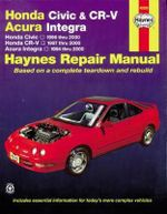 Honda Civic & Cr-V & Acura Integra (94 - 01) : Honda Civic - 1996 Thru 2000 - Honda Cr-V - 1997-2001 - Acura Integra 1994 Thru 2000 - Larry Warren