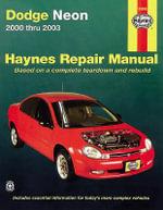 Dodge & Plymouth Neon (00 - 05) : Automotive Repair Manual - Larry Warren