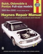 Buick, Oldsmobile & Pontiac Full-Size (85 - 05) : Front-Wheel Drive - Mike Stubblefield