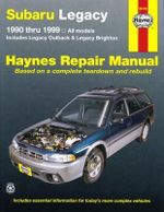 Subaru Legacy Automotive Repair Manual : 1990-1999 - Mike Stubblefield